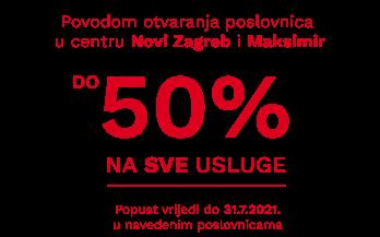 Povodom otvaranja poslovnica u centru Novi Zagreb i Maksimir, do 50% NA SVE USLUGE! Popust vrijedi do 31.7.2021. u navedenim poslovnicama